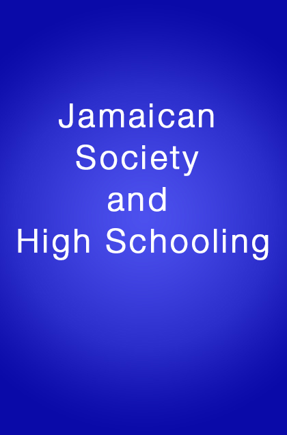 Book Cover: Jamaican Society and High Schooling