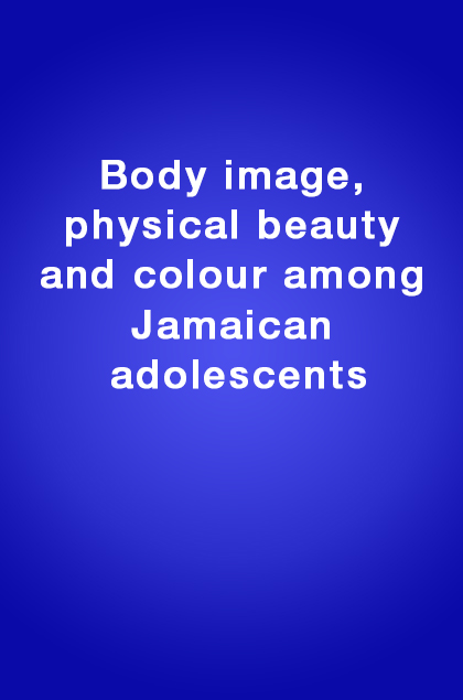 Book Cover: Body image, physical beauty and colour among Jamaican adolescents