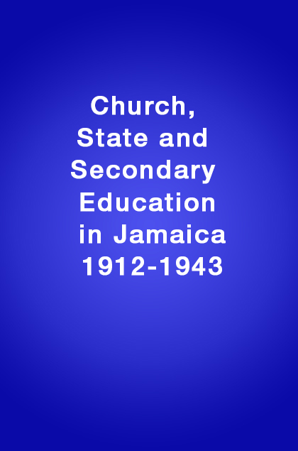 Book Cover: Church, State and Secondary Education in Jamaica