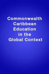 Book Cover: Commonwealth Caribbean Education in the Global Context