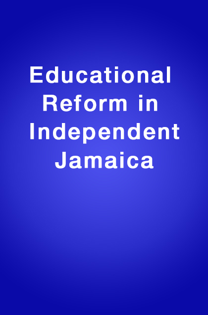 Book Cover: Educational reform in Independent Jamaica