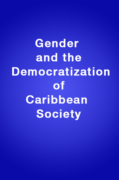 Book Cover: Gender and the Democratization of Caribbean Society