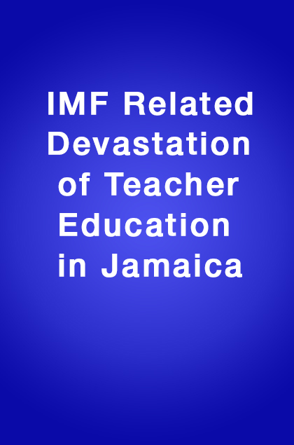 Book Cover: IMF Related Devastation of Teacher Education in Jamaica.
