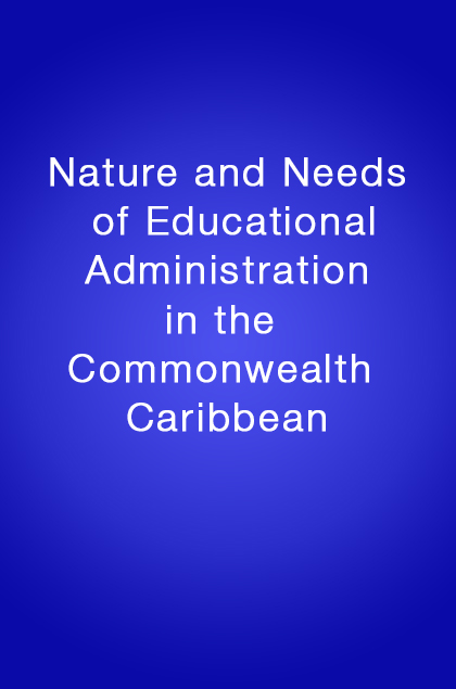 Book Cover: Nature and Needs of Educational Administration in the Commonwealth Caribbean