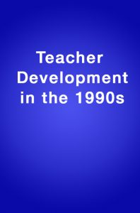 Book Cover: Teacher Development in the 1990's