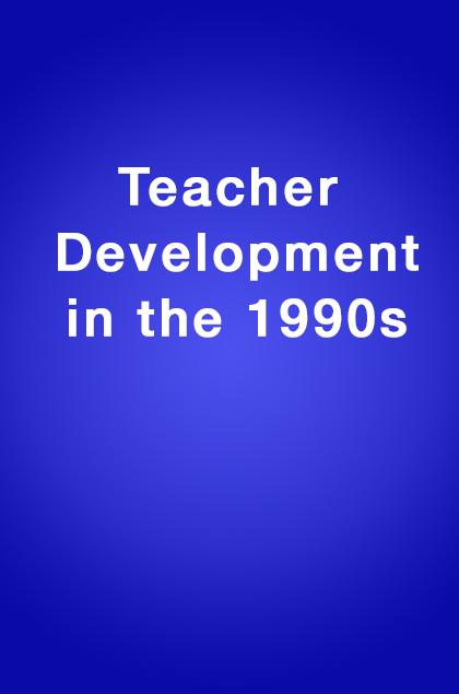 Book Cover: Teacher Development in the 1990's