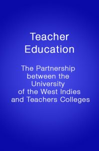 Book Cover: Teacher Education: The Partnership between UWI and Teachers Colleges