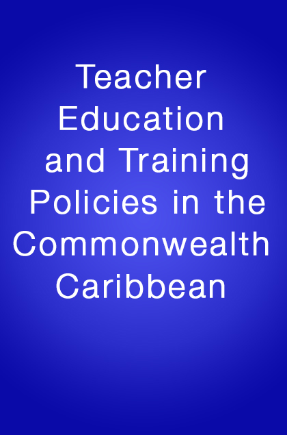 Book Cover: Teacher Education and Training Policies in the Commonwealth Caribbean