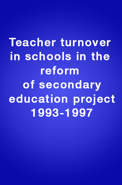 Book Cover: Teacher turnover in schools in the reform of secondary education project, 1993-1997