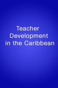 Book Cover: Teacher Development in the Caribbean
