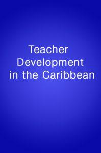 Book Cover: Teacher Development in the Caribbean
