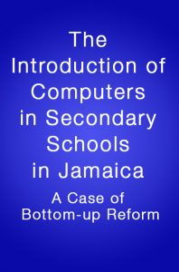 Book Cover: The Introduction of Computers in secondary schools in Jamaica