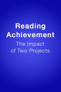 Book Cover: Reading Achievement: The Impact of Two Projects