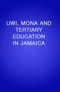 Book Cover: UWI, MONA AND TERTIARY EDUCATION IN JAMAICA