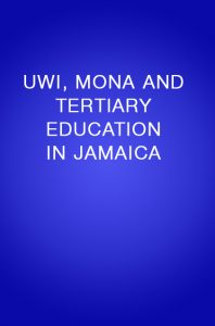 Book Cover: UWI, MONA AND TERTIARY EDUCATION IN JAMAICA